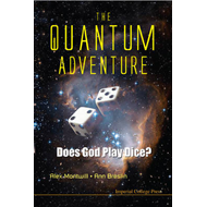 Quantum Adventure, The: Does God Play Dice? (BOK)