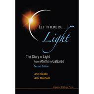 Let There Be Light: The Story Of Light From Atoms To Galaxie (BOK)