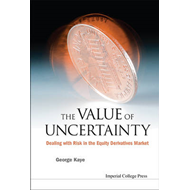 The Value of Uncertainty: Dealing with Risk in the Equity Derivatives Market (BOK)