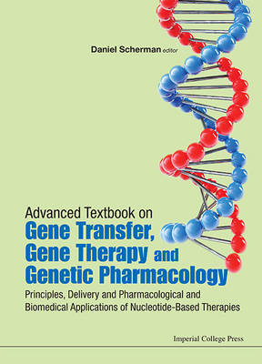 Advanced Textbook on Gene Transfer, Gene Therapy and Genetic Pharmacology: Principles, Delivery and (BOK)
