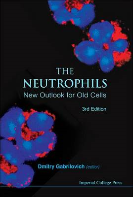 The Neutrophils: New Outlook for Old Cells (BOK)