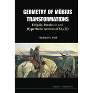 Geometry of Mobius Transformations: Elliptic, Parabolic and Hyperbolic Actions of SL(2,R) (BOK)