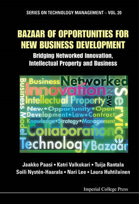 Bazaar of Opportunities for New Business Development: Bridging Networked Innovation, Intellectual Pr (BOK)