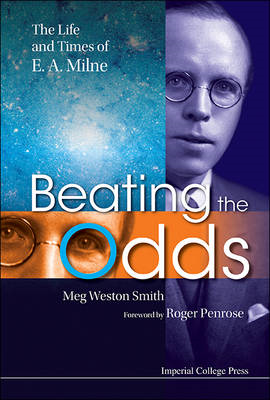 Beating The Odds: The Life And Times Of E A Milne (BOK)