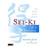 Sei-Ki: Life in Resonance - The Secret Art of Shiatsu (BOK)