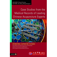 Case Studies from the Medical Records of Leading Chinese Acupuncture Experts (BOK)