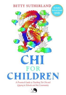 Chi for Children: A Practical Guide to Teaching Tai Chi and Qigong in Schools and the Community (BOK)