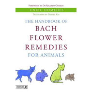 The Handbook of Bach Flower Remedies for Animals (BOK)