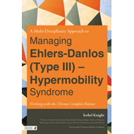 Multidisciplinary Approach to Managing Ehlers-Danlos (Type I (BOK)