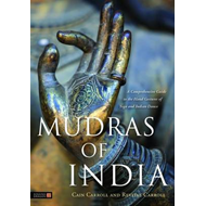 Mudras of India: A Comprehensive Guide to the Hand Gestures of Yoga and Indian Dance (BOK)