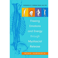 Freeing Emotions and Energy Through Myofascial Release (BOK)