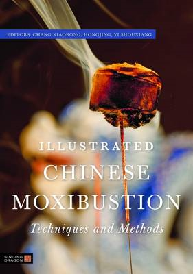 Illustrated Chinese Moxibustion Techniques and Methods (BOK)