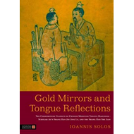 Gold Mirrors and Tongue Reflections: The Cornerstone Classics of Chinese Medicine Tongue Diagnosis - (BOK)