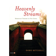 Heavenly Streams: Meridian Theory in Nei Gong (BOK)