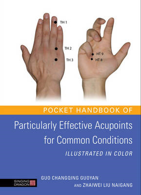 Pocket Handbook of Particularly Effective Acupoints for Common Conditions Illustrated in Color (BOK)