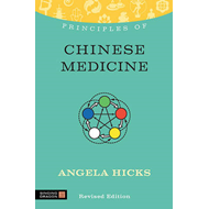 Principles of Chinese Medicine: What it is, How it Works, and What it Can Do for You (BOK)