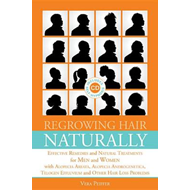 Regrowing Hair Naturally: Effective Remedies and Naturally Treatments for Men and Women with Alopeci (BOK)