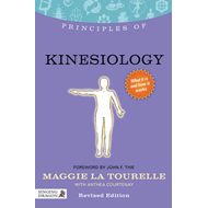 Principles of Kinesiology: What it is, How it Works, and What it Can Do for You (BOK)