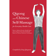 Qigong and Chinese Self-massage for Everyday Health Care (BOK)