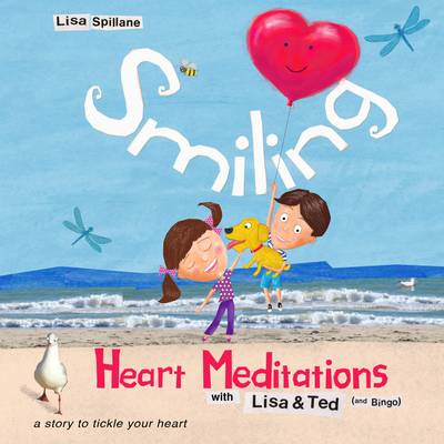 Smiling Heart Meditations with Lisa and Ted (and Bingo) (BOK)