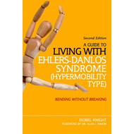 Guide to Living with Ehlers-Danlos Syndrome (Hypermobility T (BOK)