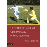 Essence of Taijiquan Push-Hands and Fighting Technique (BOK)