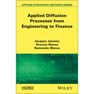 Applied Diffusion Processes from Engineering to Finance (BOK)