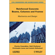 Reinforced Concrete Beams, Columns and Frames: Mechanics and Design (BOK)