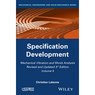 Mechanical Vibration and Shock Analysis: Specification Development: Volume 5 (BOK)