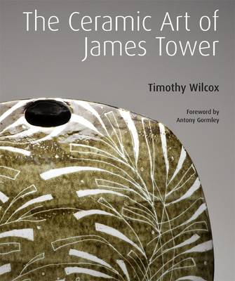 The Ceramic Art of James Tower (BOK)