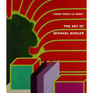 'from There to Here':: The Art of Michael Buhler (BOK)