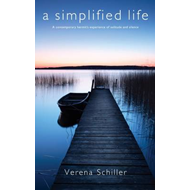 A Simplified Life: A Contemporary Hermit's Experience of Solitude and Silence (BOK)
