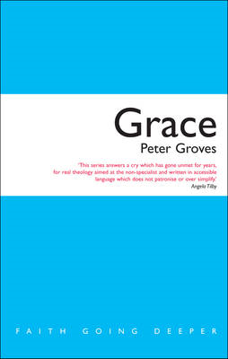Grace: The Free, Unconditional and Limitless Love of God (BOK)
