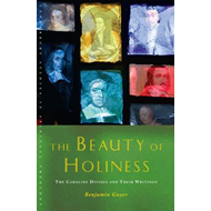 The Beauty of Holiness: The Caroline Divines and Their Writings (BOK)