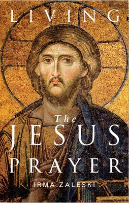 Living the Jesus Prayer: Practising the Prayer of the Heart (BOK)