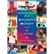 Creative Ideas for Children's Worship: Based on the Sunday Gospels: Year B (BOK)