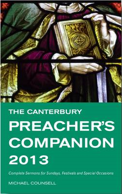 The Canterbury Preacher's Companion 2013: Complete Sermons for Sundays, Festivals and Special Occasi (BOK)