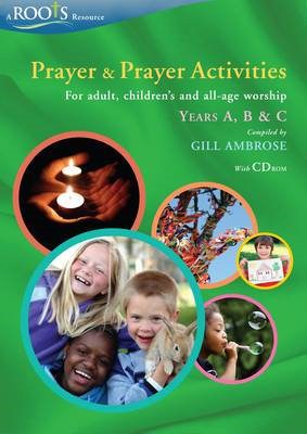 Prayer and Prayer Activities: For Worship with Adults, Children and All-ages: Years A, B & C (BOK)