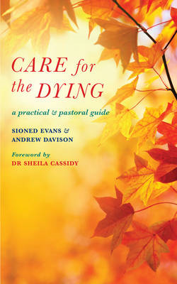 Care for the Dying: A Practical and Pastoral Guide (BOK)