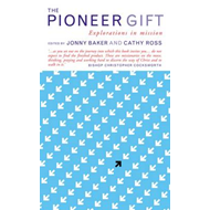 The Pioneer Gift: Explorations in Mission (BOK)