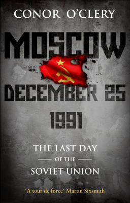 Moscow, December 25, 1991: The Last Day of the Soviet Union (BOK)
