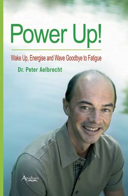 Power Up: Wake Up, Energise and Wave Goodbye to Fatigue (BOK)