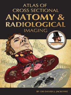 Atlas of Cross Sectional Anatomy and Radiological Imaging (BOK)