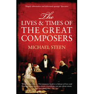 Lives and Times of the Great Composers (BOK)