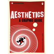 Introducing Aesthetics: A Graphic Guide (BOK)