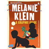 Introducing Melanie Klein: A Graphic Guide (BOK)
