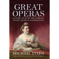 Great Operas: A Guide to Twenty Five of the World's Finest Musical Experiences (BOK)