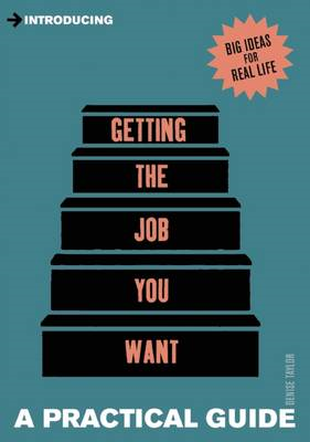 Introducing Getting the Job You Want: A Practical Guide (BOK)
