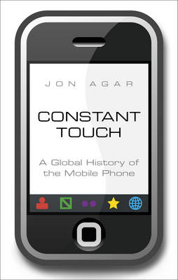 Constant Touch: A Global History of the Mobile Phone (BOK)