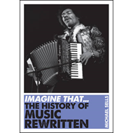 Imagine That - Music: The History of Music Rewritten (BOK)